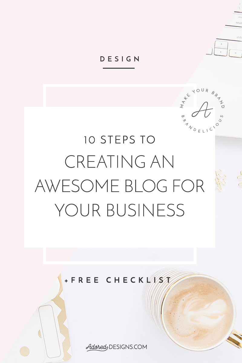 10 Steps to creating an awesome blog for yout business