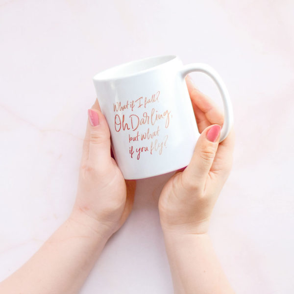 Oh Darling, but what if you fly? Mug with a quote.