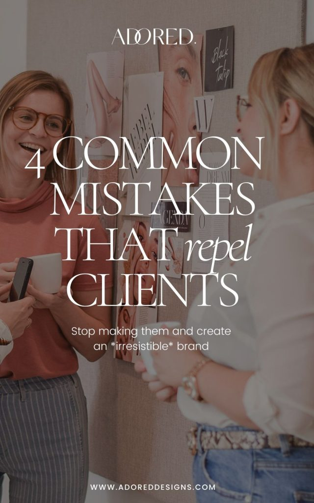 Don't repel clients: 4 common branding mistakes to avoid