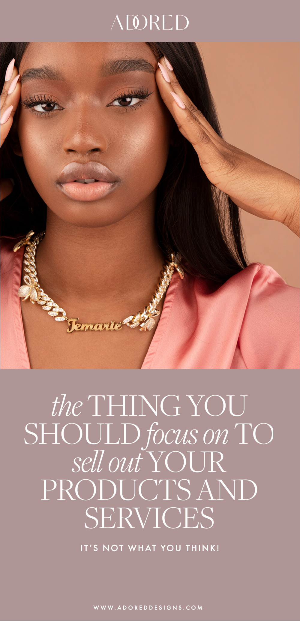 The thing you should focus on to sell out your products and services