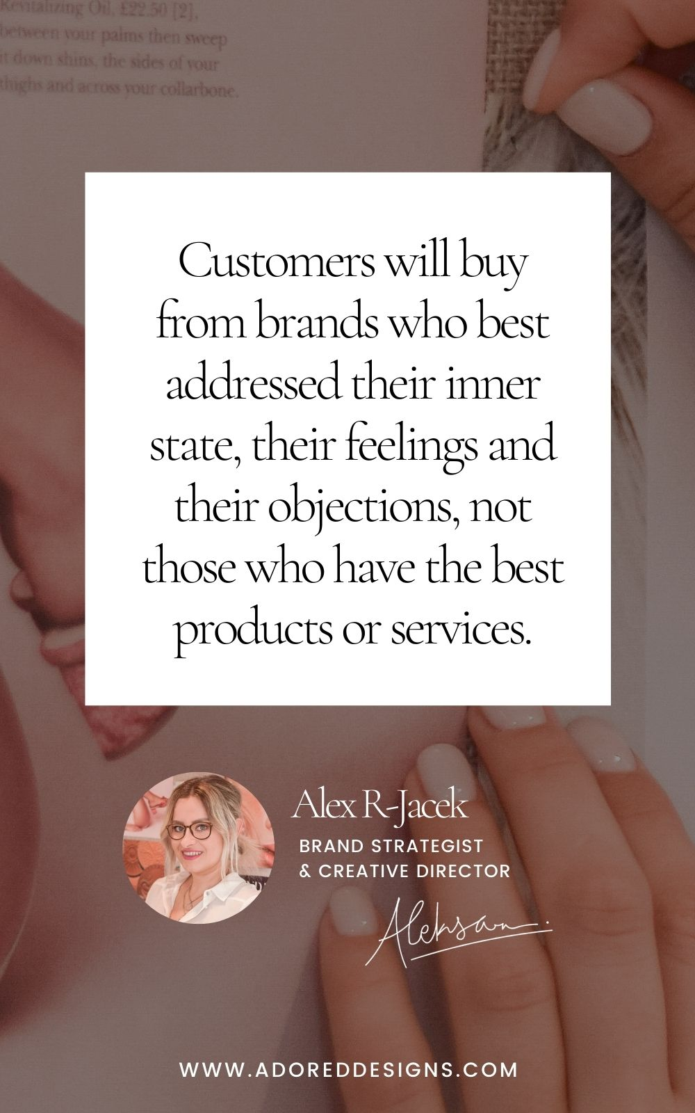 Selling psychology: Customers will buy from brands who best addressed their inner state, their feelings and their objections, not those who have the best products or services
